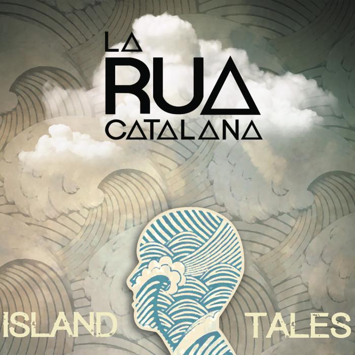 La Rua Catalana - Island Tales